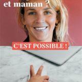 Marine André, entrepreneure et maman, est ce vraiment possible ?